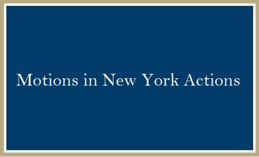 Motion Practice in New York Actions