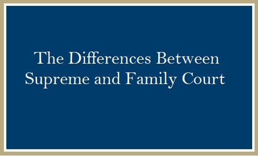 Differences between Supreme and Family Court